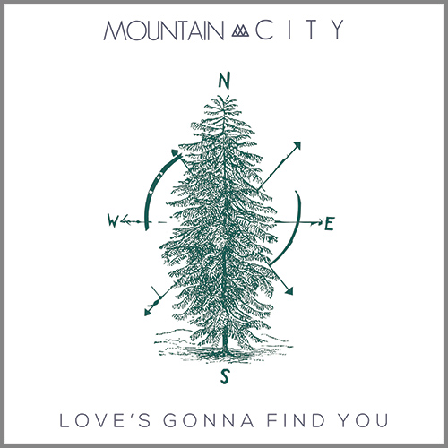 MountainCity Song: Love's Gonna Find You